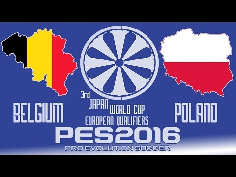 Belgium vs. Poland - PES2016 - 3rd Japan World Cup Qualifiers - 60fps