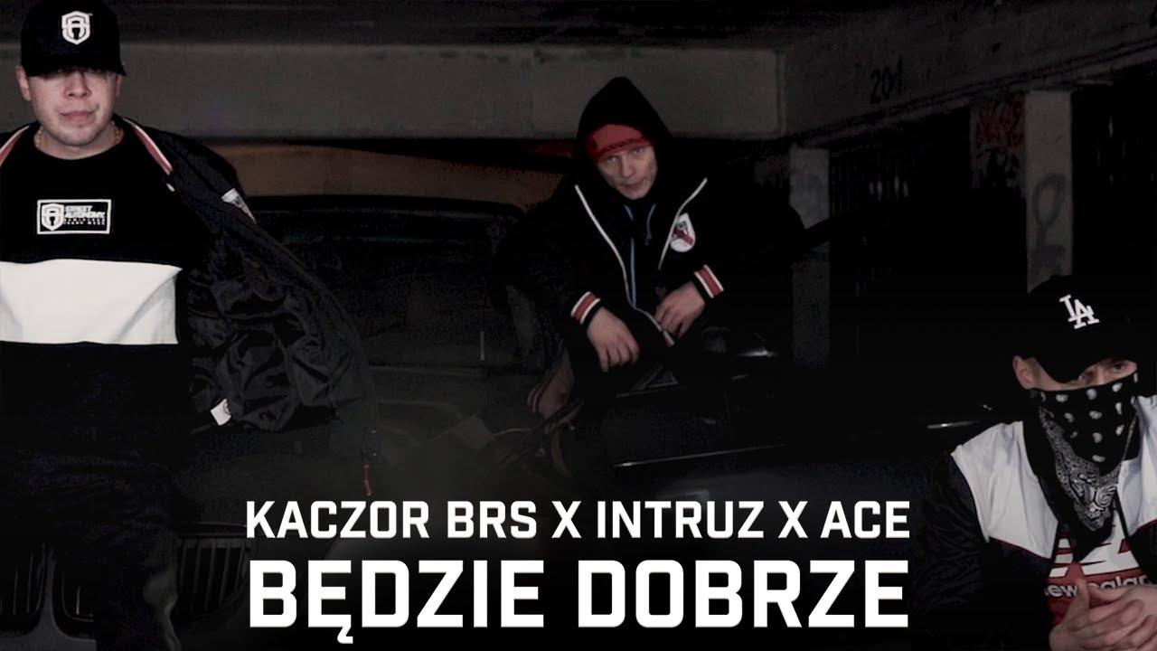 Kaczor BRS feat. Intruz, Ace - Będzie dobrze