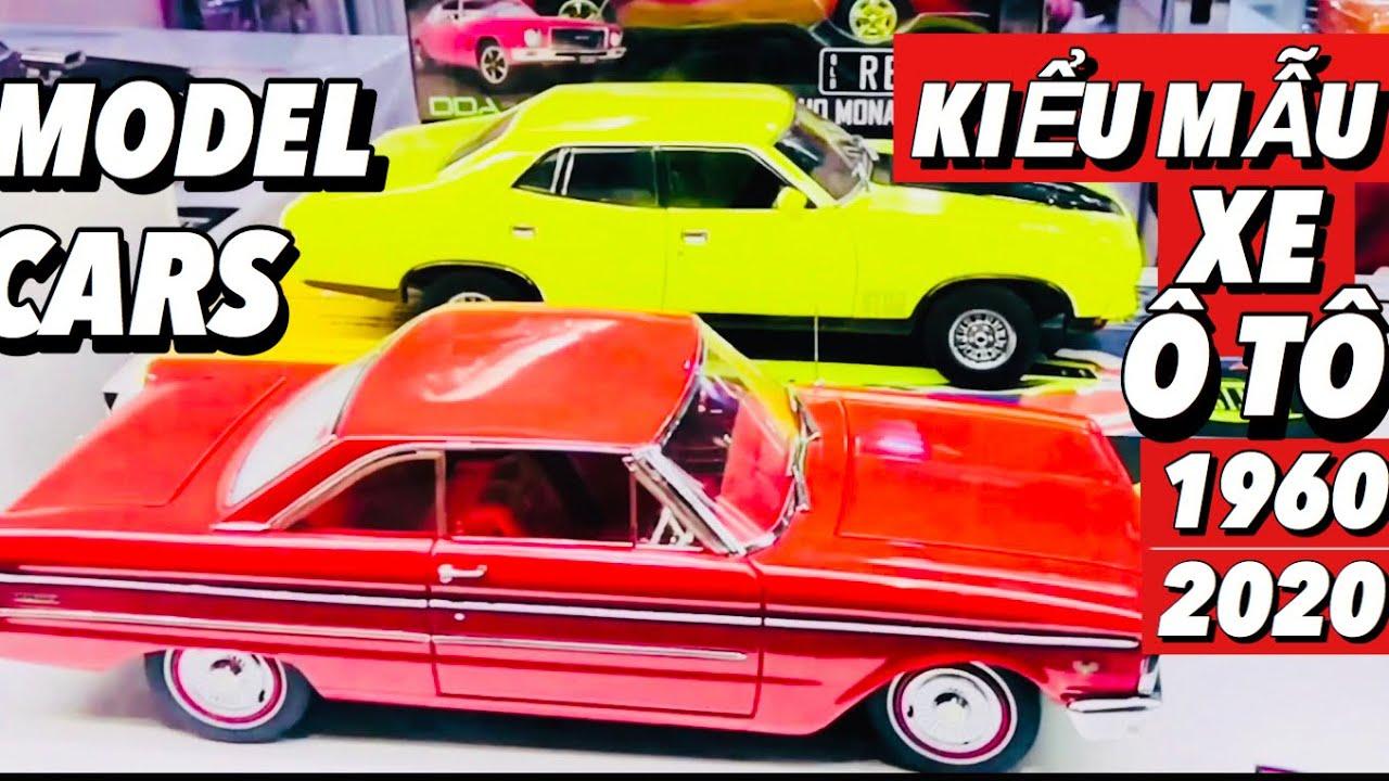 MODEL TOY CARS 1960 – 2020 l NHỮNG MẪU XE Ô TÔ KIỂU COOL