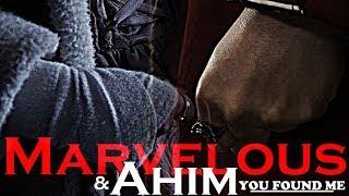 Marvelous + Ahim | You Found Me