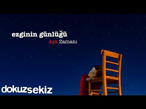 Ezginin Günlüğü - Aşk Zamanı (Full Albüm)