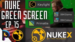 When to Use KEYLIGHT, IBK & PRIMATTE for Green Screen- NUKE KEYING Basic Fundamentals -EP 15 [HINDI]