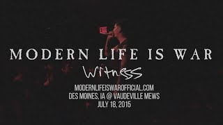 modern life is war witness 10 year anniversary full set 7 18 2015 vaudeville mews des moines ia