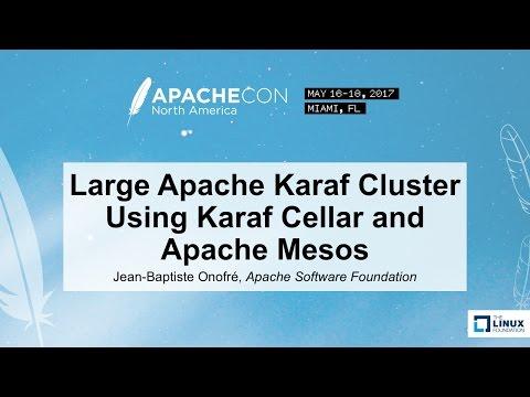 Large Apache Karaf Cluster Using Karaf Cellar and Apache Mesos - Jean-Baptiste Onofré