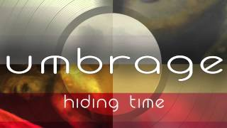 Umbrage - Hiding Time (Feat Gal V)