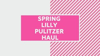 Spring 2016 Lilly Pulitzer Haul!