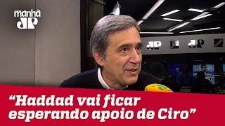 Haddad vai ficar esperando o apoio de Ciro Gomes | Marco Antonio Villa