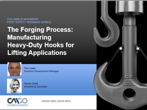 Safety Webinar: The Forging Process - Manufacturing Heavy Duty Hooks