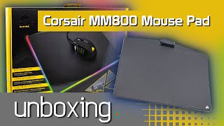 Corsair MM800 RGB Mouse Pad Unboxing - Noisy Pixel