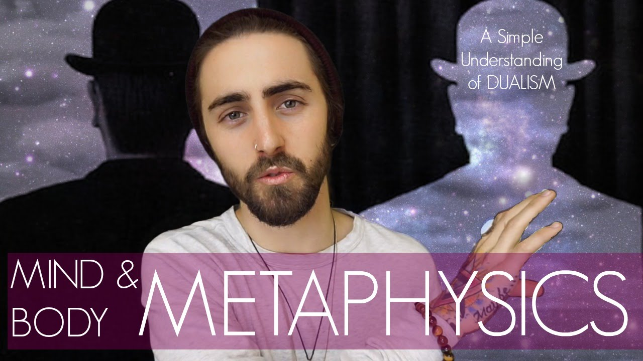 The Metaphysics of Mind, Body & Soul! (Understanding Dualism)