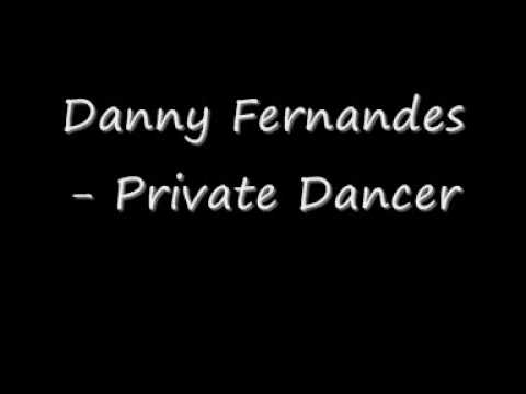 Danny Fernandes - private dancer