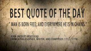 "Quote of The Day Jean- Jacques Rousseau:""  Man is born free but..."