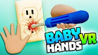 BABY-TESTS STECKDOSE MIT SCHRAUBENDREHER - Baby Hände VR-Gameplay - VR HTC Vive Gameplay