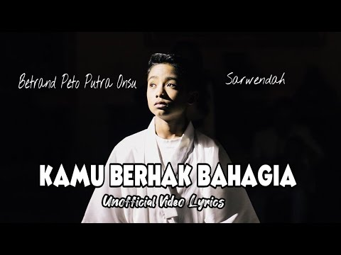 Betrand Peto & Sarwendah - Kamu Berhak Bahagia ( Unofficial Video Lyrics )