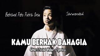 Betrand Peto & Sarwendah - Kamu Berhak Bahagia ( Unofficial Video Lyrics )