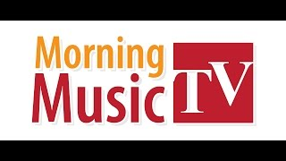 Morning Music TV Episode #001