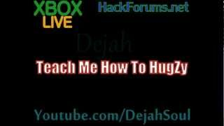 Dejah - Teach Me How To HugZy [XBL Song V2]
