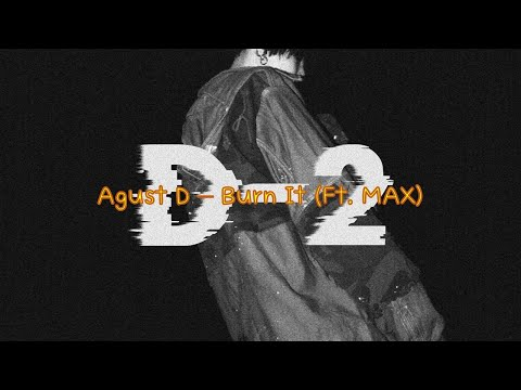 Agust D (BTS Suga) - Burn It ft Max Lyrics