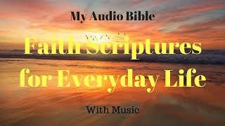 Faith Scriptures For Everyday Life ||| *With Music