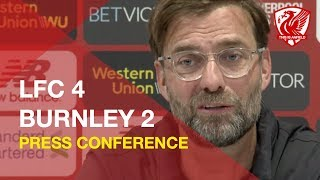 liverpool-4-2-burnley-jurgen-klopp-press-conference