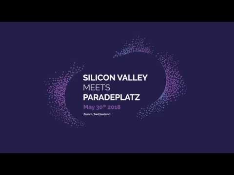 Silicon Valley meets Paradeplatz - May 30th, 2018 in Zurich