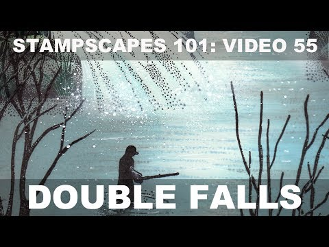 Stampscapes 101: Video 55.  Double Falls.