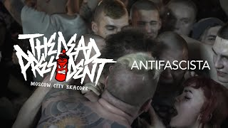THE DEAD PRESIDENT - Antifascista (Official live Video 2018)