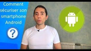 Comment sécuriser son smartphone Android ?