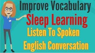 Improve Vocabulary ★ Sleep Learning ★ Listen To Spoken English Conversation, Binaural Beats Part 3.✔