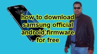 how to download samsung official android firmware for free 2017