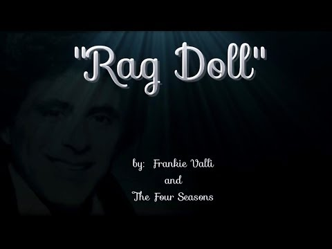 Rag Doll (w/lyrics)  ~  Frankie Valli and The Four Seasons