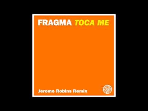 Fragma - Toca Me (Jerome Robins Remix) (Tiger Records)