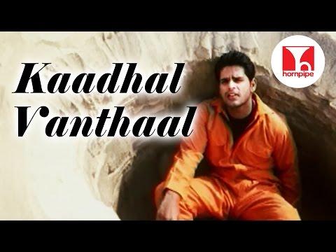 Iyarkai Songs | Kaadhal Vandhaal | Shaam, Arun Vijay |Vidyasagar Tamil Hits