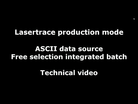 Lasertrace Production ASCII Data source Free selection integrated batch Technical
