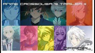 Anime Crossover 9 Trailer III