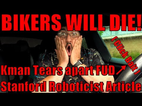 Tesla Autopilot Bikers Will Die? Kman's Tear-down of FUD Roboticists Article