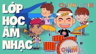 Lớp Học Âm Nhạc | Chun Chin | Nhạc thiếu nhi sôi động nhất