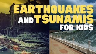 Earthquakes for Kids | A fun engaging introduction to Earthquakes and Tsunamis for Kids