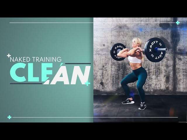 Brooke Ence - NAKED Training 3 Position Clean