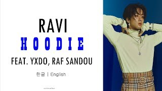 RAVI (라비) - HOODIE (Feat. XYDO, RAF SANDOU) [Han|Eng Lyrics]