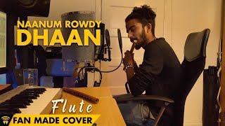 Naanum Rowdy Dhaan | Flute Cover Mashup | Kuruji