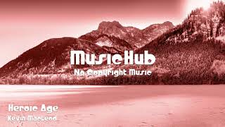 🎵 Heroic Age - Kevin MacLeod 🎧 No Copyright Music 🎶 Royalty Free Music