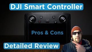 DJI Smart Controller Review: Pros & Cons, Detailed Review [4K]