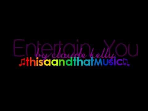 Entertain You - Claude Kelly Lyrics