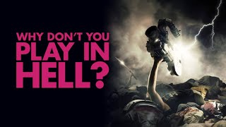 Why Don't You Play in Hell? - Official Trailer