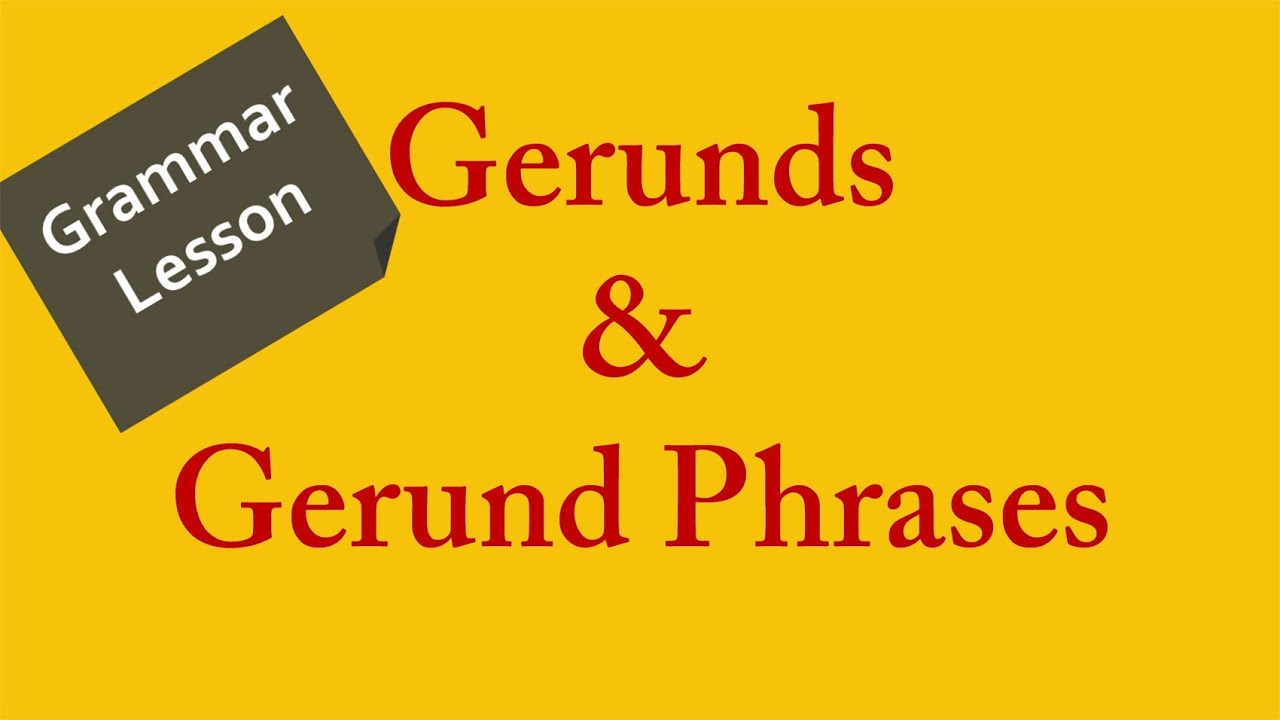 Grammar Lesson Learn How to Use Gerunds and Gerund Phrases in – Gerunds and Gerund Phrases Worksheet