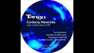 Stop Before You Start  - Corduroy Mavericks -  (Tango)
