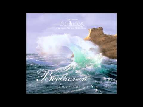 Beethoven Forever by the Sea - Dan Gibson's Solitudes