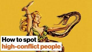 Wie zu erkennen, high-conflict people, bevor es zu spät ist | Bill Eddy