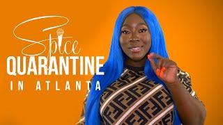 Spice Quarantine in Atlanta